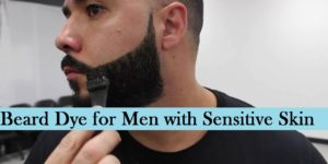 Top 4 Beard Dyes for Men With Sensitive Skin